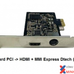 CARD PCI-EXPRESS HDMI 1 CỔNG DTECH.