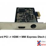 CARD PCI-EXPRESS HDMI 1 CỔNG DTECH.